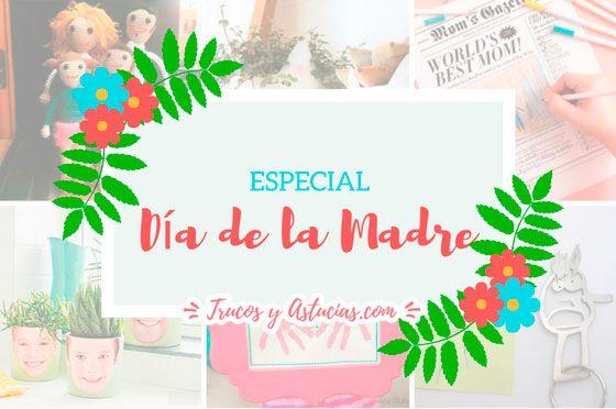 100 Manualidades Y Regalos Originales Para El Dia De La Madre