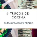 7 Trucos de Cocina para Ahorrar tiempo y dinero